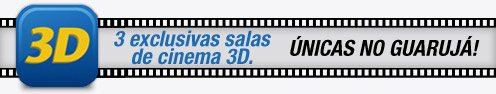 3 exclusivas salas de cinema 3D - Shopping La Plage Guarujá